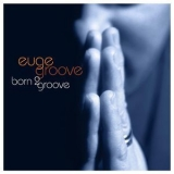 Euge Groove - Born 2 Groove '2007