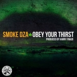 Smoke Dza - Obey Your Thirst '2013