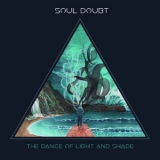 Soul Doubt - The Dance Of Light & Shade '2017