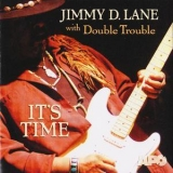 Jimmy D. Lane With Double Trouble - It's Time '2004