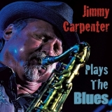 Jimmy Carpenter - Plays The Blues '2017