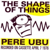 Pere Ubu - The Shape Of Things '2006