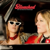 Bleached - Don't You Think You've Had Enough '2019
