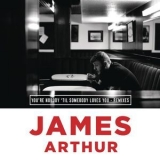 James Arthur - You're Nobody 'til Somebody Loves You (Remixes) '2013