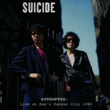 Suicide - Attempted: Live At Max's Kansas City, 1980 '2012