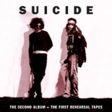 Suicide - The Second Album + The First Rehearsal Tapes (2CD) '1999