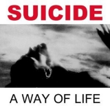 Suicide - A Way Of Life (2005, Remastered Version) '1988
