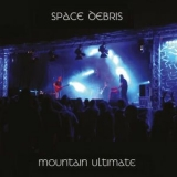 Space Debris - Mountain Ultimate & Spacedelic Odyssey '2018