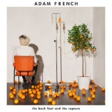 Adam French - The Back Foot And The Rapture '2019
