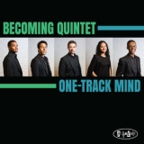 Becoming Quintet - One-Track Mind '2019