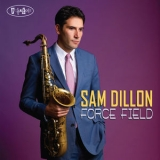 Sam Dillon - Force Field [Hi-Res] '2019