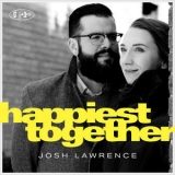 Josh Lawrence - Happiest Together [Hi-Res] '2019