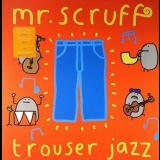 Mr. Scruff - Trouser Jazz '2002