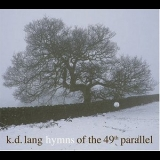 K.D. Lang - Hymns Of The 49th Parallel '2004