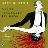 Gary Burton - Astor Piazzolla Reunion- A Tango Excursion '1998