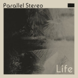 Parallel Stereo - Life '2019