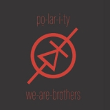 po-lar-i-ty - we-are-brothers '2019