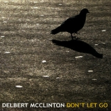 Delbert Mcclinton - Don't Let Go '2011