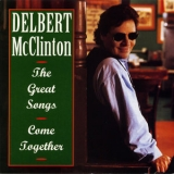 Delbert Mcclinton - The Great Songs Come Together '1995