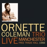 Ornette Coleman - Live Manchester Free Trade Hall 1966  (2CD) '2018
