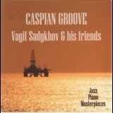 Vagif Sadykhov & His Friends - Caspian Groove '2014