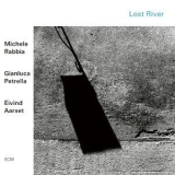 Michele Rabbia - Lost River '2019