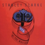 Stanley Clarke - At The Movies '1995