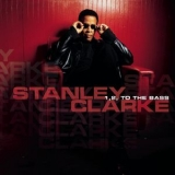 Stanley Clarke - 1, 2, To The Bass '2003
