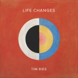 Tim Ries - Life Changes '2019