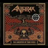 Anthrax - The Greater Of Two Evils '2004