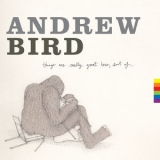 Andrew Bird - Things Are Really Great Here, Sort Of... '2014