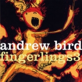 Andrew Bird - Fingerlings 3 '2013