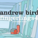 Andrew Bird - Fingerlings 4 '2013