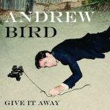 Andrew Bird - Give It Away '2012
