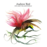 Andrew Bird - Fitz And The Dizzy Spells '2009