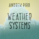 Andrew Bird - Weather Systems '2003