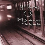Spin Doctors - Just Go Ahead Now: A Retrospective '2000