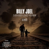 Billy Joel - Everybody Loves You Now '2019