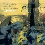 Simon Nabatov, Barry Guy, Gerry Hemingway - Luminous '2018