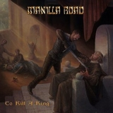 Manilla Road - To Kill A King '2017