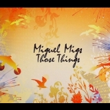 Miguel Migs - Those Things '2007