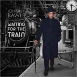 Johnny Rawls - Waiting For The Train '2017
