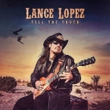Lance Lopez - Tell The Truth '2018