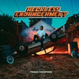 Travis Thompson - Reckless Endangerment '2019