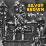 Savoy Brown - Witchy Feelin' '2017
