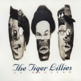 Tiger Lillies, The - Ad Nauseam '1995