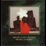Dead Can Dance - Spleen And Ideal '1985