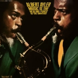 Albert Ayler - Music Is The Healing Force Of The Universe '2015