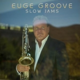 Euge Groove - Slow Jams '2019