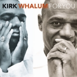 Kirk Whalum - For You '1998